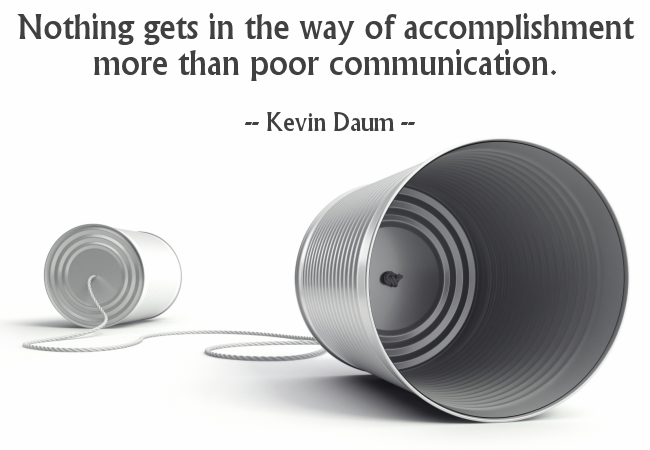 Nothing_gets_in_the_way_of_accomplishment_more_than_poor_communication__--Kevin_Daum